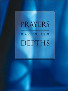 Prayers out of the Depths