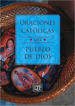 Oraciones CatLicas Del Pueblo de Dios