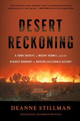 A Desert Reckoning: A Town Sheriff, a Mojave Hermit, and the Biggest Manhunt in Modern California History