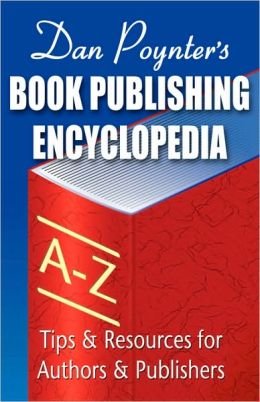 Book Publishing Encyclopedia: Tips and Resources for Authors and Publishers