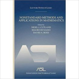 Nonstandard Methods and Applications in Mathematics: Lecture Notes in Logic 25