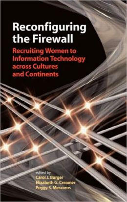 Reconfiguring the Firewall: Recruiting Women to Information Technology across Cultures and Continents
