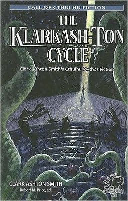 The Klarkash-Ton Cycle: The Lovecraftian Fiction of Clark Ashton Smith