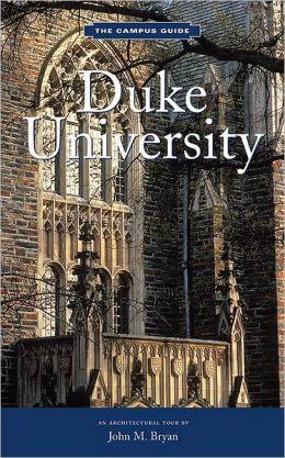Duke University: The Campus Guide