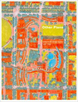 Pamphlet Architecture 22: Other Plans University of Chicago Studies 1998-2000