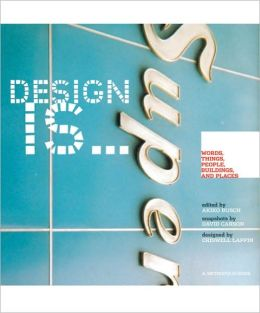 Design Is: Words, Things, People, Buildings, and Places at Metropolis