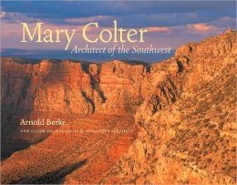 Mary Colter: Architect of the Southwest