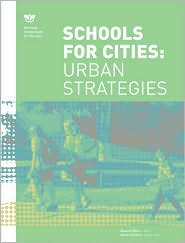 Schools for Cities: Urban Strategies: NEA Design Series -