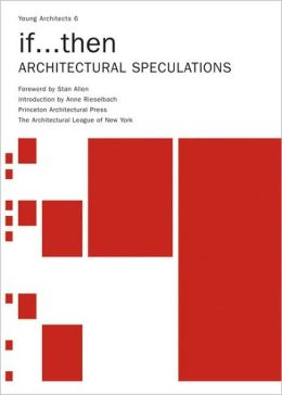 Young Architects 6 if...Then: Architectural Speculation
