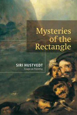Mysteries of the Rectangle: Essays on Painting