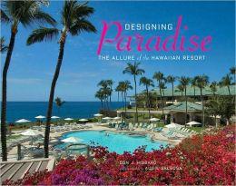 Designing Paradise: The Allure of the Hawaiian Resort
