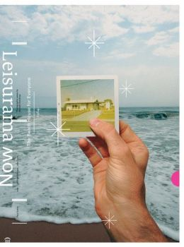 Leisurama Now: The Beach House for Everyone 1964-