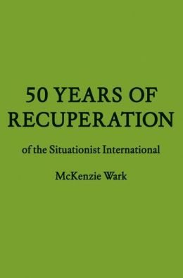 50 Years of Recuperation of the Situationist International
