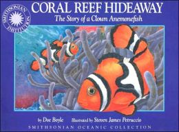 Coral Reef Hideaway (Smithsonian Oceanic Collection): The Story of a Clown Anemonefish - Micro Book