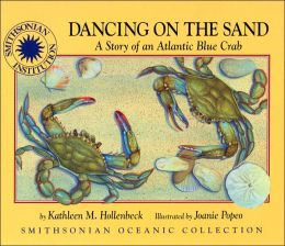 Dancing on the Sand: A Story of an Atlantic Blue Crab (Smithsonian Oceanic Collection Series)