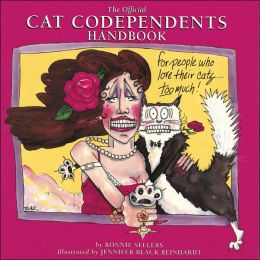 The Official Cat Codependents Handbook: For People Who Love Their Cats Too Much