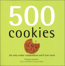 500 Cookies: Only Cookie Compendium You'll Ever Need