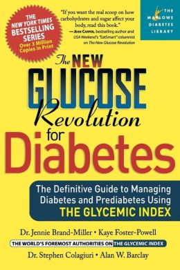 The New Glucose Revolution for Diabetes: The Definitive Guide to Managing Diabetes and Prediabetes Using The Glycemic Index (Marlowe Diabetes Library Series)