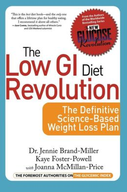 The Low GI Diet Revolution: The Definitive Science-Bases Weight Loss Plan (New Glucose Revolution Series)