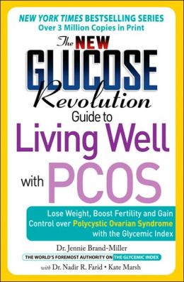 The New Glucose Revolution Guide to Managing PCOS: The Essential Guide to the PCOS-Glycemic Index Connection