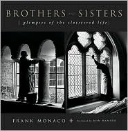 Brothers and Sisters: Glimpse of the Cloistered Life