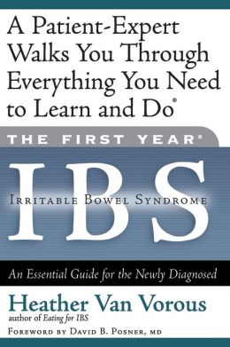 First Year--IBS (Irritable Bowel Syndrome): An Essential Guide for the Newly Diagnosed