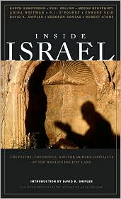 Inside Israel: The Faiths, the People, and the Modern Conflicts of the World's Holiest Land