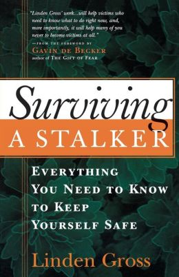 Surviving a Stalker: Everything You Need to Keep Yourself Safe