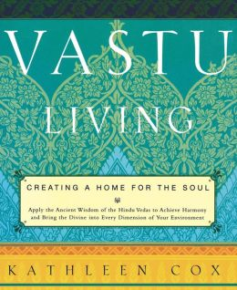 Vastu Living: Creating a Home for the Soul