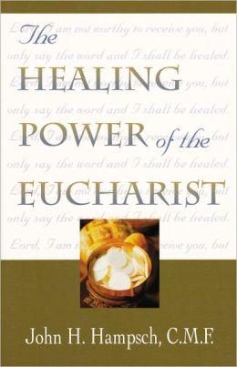 The Healing Power of the Eucharist