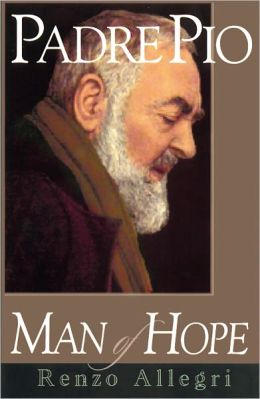 Padre Pio: Man of Hope