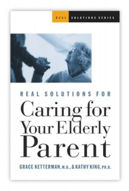 Real Solutions for Caring for Your Elderly Parents