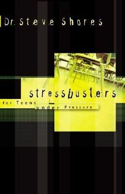 Stressbusters: For Teens under Pressure