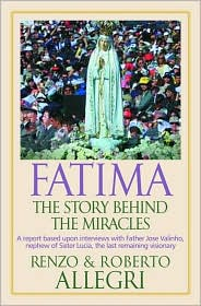 Fatima: The Story behind the Miracles