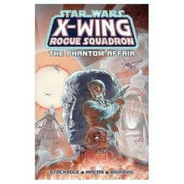 Star Wars X-Wing Rogue Squadron #1: The Phantom Affair