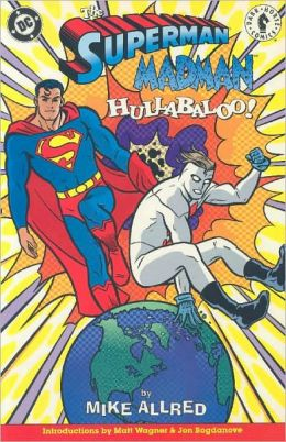 The Superman/Madman Hullabaloo!
