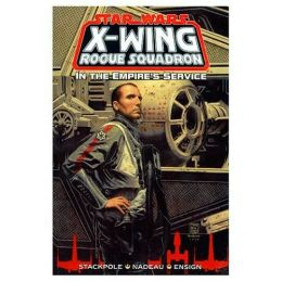 Star Wars X-Wing Rogue Squadron #5: In the Empire's Service