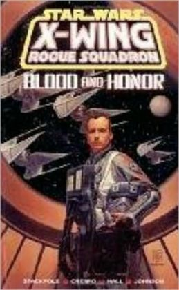 Star Wars X-Wing Rogue Squadron #6: Blood and Honor