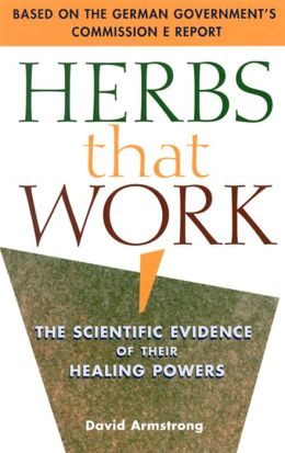 Herbs That Work: A Consumer's Guide to the Scientific Evidence