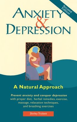 Anxiety and Depression: A Natural Approach