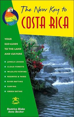 The New Key to Costa Rica: Your Eco-Guide to the Land and Culture