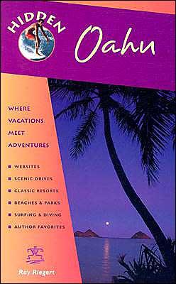 Hidden Oahu: Including Waikiki, Honolulu, and Pearl Harbor: Where Vacations Meet Adventures