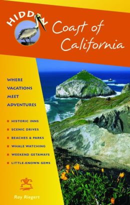 Coast of California: Including San Diego, Los Angeles, Santa Barbara, Monterey, San Francisco, and Mendocino
