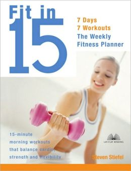 Fit in 15: Easy 15-Minute Morning Workouts That Balance Cardio, Strength, and Flexibility
