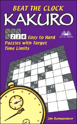 Beat the Clock Kakuro: 214 Easy to Hard Puzzles with Target Time Limits