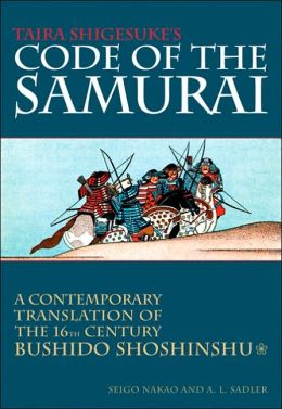 Taira Shigesuke's Code of the Samurai: A Contemporary Translation of the 16th-century Bushido Shoshishu