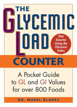 The Glycemic Load Counter: A Pocket Guide to GL and GI Values for over 800 Foods
