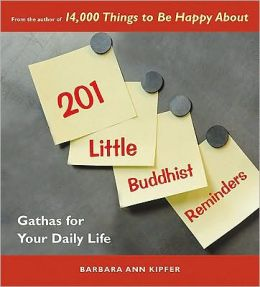 201 Little Buddhist Reminders: Gathas for Your Daily Life