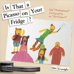 Is That a Picasso on Your Fridge?: Kids'