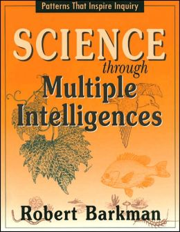Science through Multiple Intelligences, Grades K-12: Patterns That Inspire Inquiry